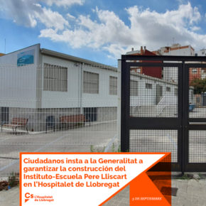 Ciudadanos insta a la Generalitat a garantizar la construcción del Instituto-Escuela Pere Lliscart en l'Hospitalet de Llobregat
