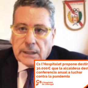 Cs l'Hospitalet propone destinar los 30.000€ que la alcaldesa destina a su conferencia anual a luchar contra la pandemia