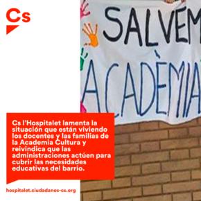 Cs l'Hospitalet lamenta la situación que están viviendo los docentes y las familias de la Academia Cultura y reivindica que las administraciones actúen para cubrir las necesidades educativas del barrio